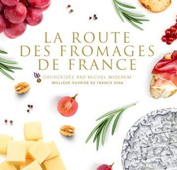 La Route <br> Des Fromages <br> De France